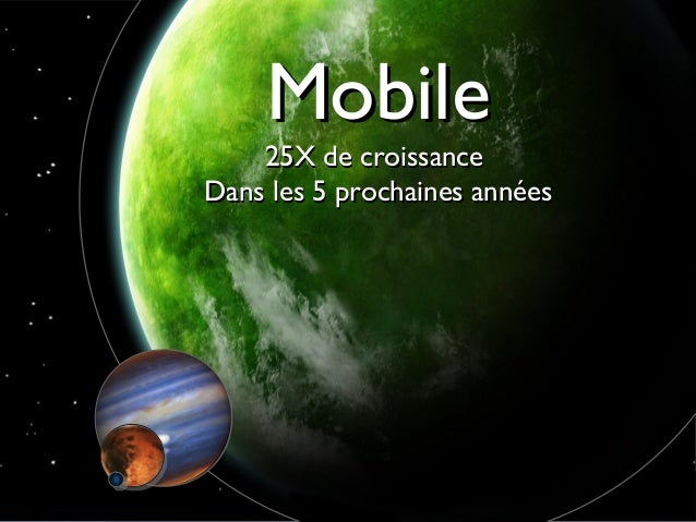 Mobile                           25X de croissance                       Dans les 5 prochaines années© Acquia, Inc. 2012.
