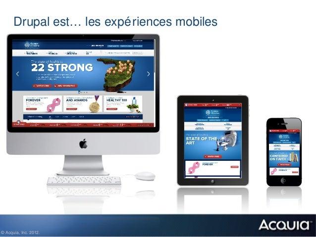 Drupal est… les expé riences mobiles© Acquia, Inc. 2012.
