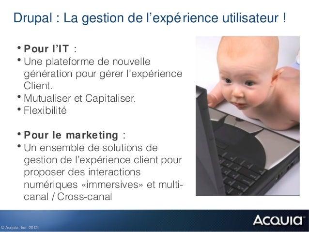 Drupal : La gestion de l'expé rience utilisateur !        • Pour l'IT :        • Une plateforme de nouvelle          génér...