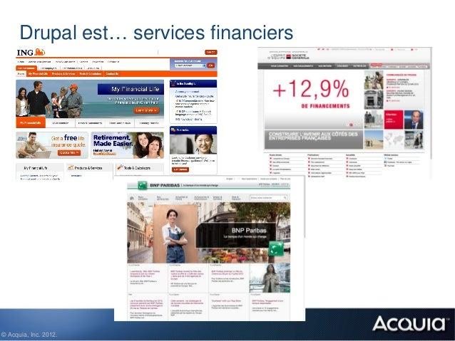 Drupal est… services financiers© Acquia, Inc. 2012.