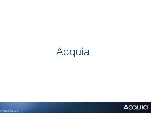 Acquia© Acquia, Inc. 2012.