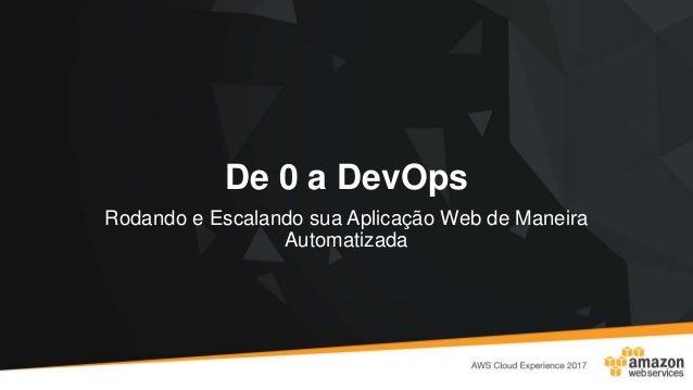 De 0 a DevOps Rodando e Escalando sua Aplicação Web de Maneira Automatizada