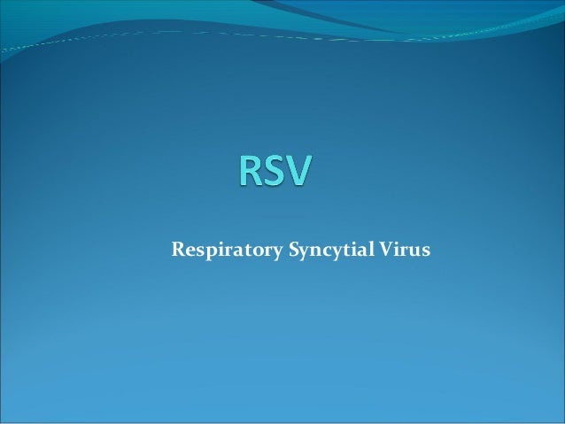 Respiratory Syncytial Virus