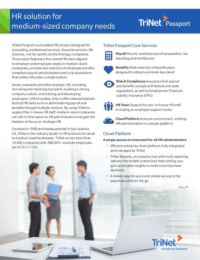 Learn more at TriNet.com or call 888.874.6388 AmbitionsRealized TriNet Passport is a bundled HR product designed for consu...
