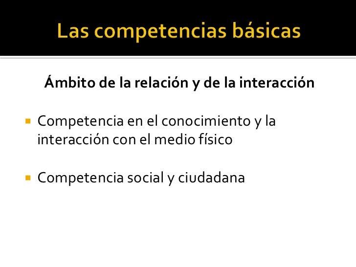 Educar para el ejercicio de derechos y obligaciones  como ciudadanos</li></li></ul><li>2. Las competencias básicas<br />Nu...