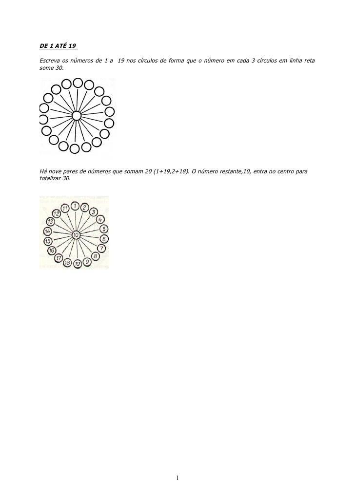 DE 1 ATÉ 19  Escreva os números de 1 a 19 nos círculos de forma que o número em cada 3 círculos em linha reta some 30.    ...