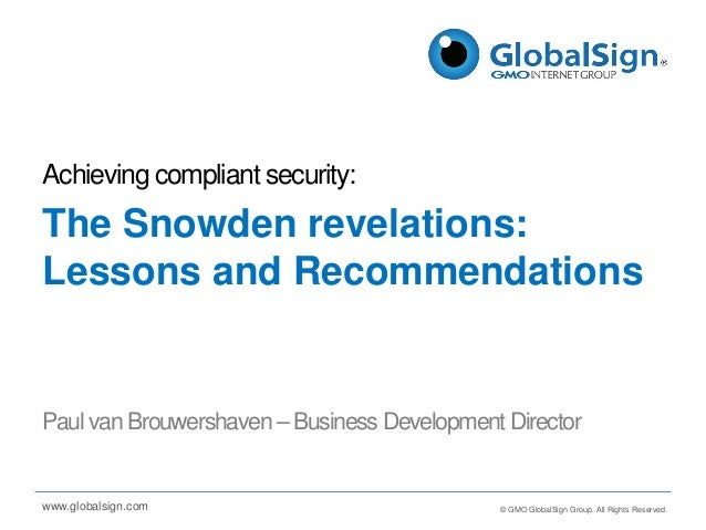 © GMO GlobalSign Group. All Rights Reserved.www.globalsign.com Achieving compliant security: Paul van Brouwershaven –Busin...