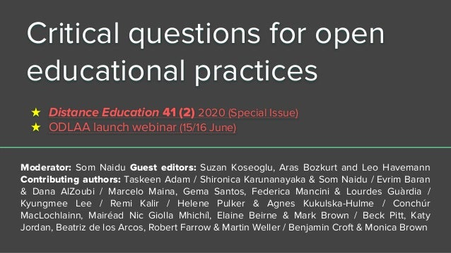 Critical questions for open educational practices ★ Distance Education 41 (2) 2020 (Special Issue) ★ ODLAA launch webinar ...
