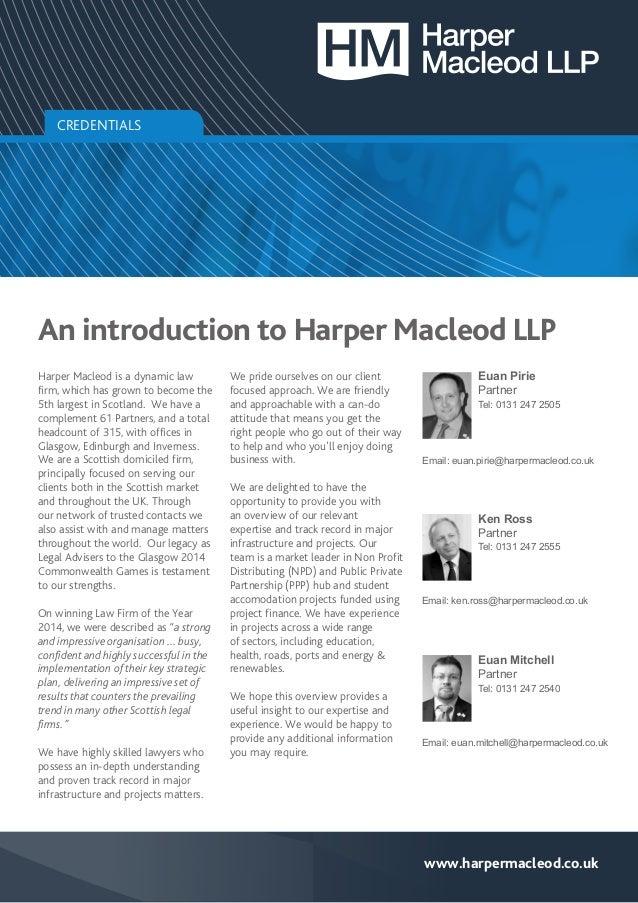Email: euan.pirie@harpermacleod.co.uk Euan Pirie Partner Tel: 0131 247 2505 An introduction to Harper Macleod LLP www.harp...