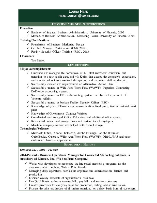 LAURA HEAD HEADLAURA1@GMAIL.COM EDUCATION / TRAINING / CERTIFICATIONS Education:  Bachelor of Science, Business Administr...