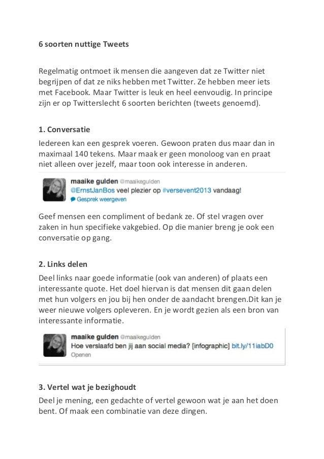 6 soorten nuttige TweetsRegelmatig ontmoet ik mensen die aangeven dat ze Twitter nietbegrijpen of dat ze niks hebben met T...
