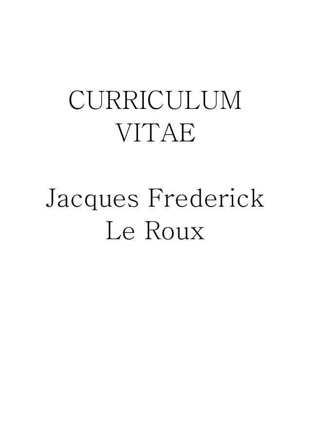 CURRICULUM VITAE Jacques Frederick Le Roux