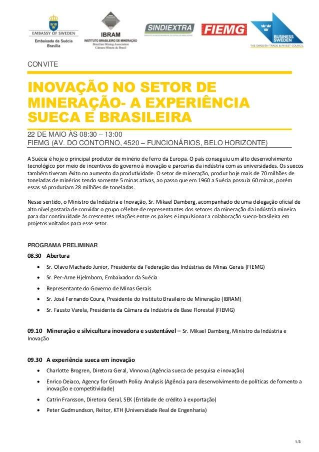 1/3 CONVITE INOVAÇÃO NO SETOR DE MINERAÇÃO- A EXPERIÊNCIA SUECA E BRASILEIRA 22 DE MAIO ÀS 08:30 – 13:00 FIEMG (AV. DO CON...