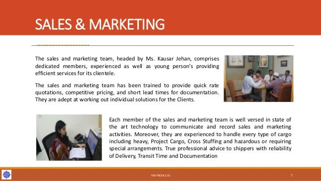 SALES & MARKETING The sales and marketing team, headed by Ms. Kausar Jehan, comprises dedicated members, experienced as we...