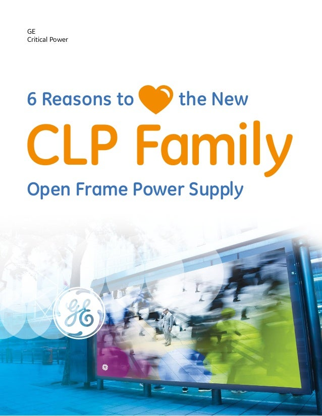 6 Reasons to the New CLP Family Open Frame Power Supply GE Critical Power