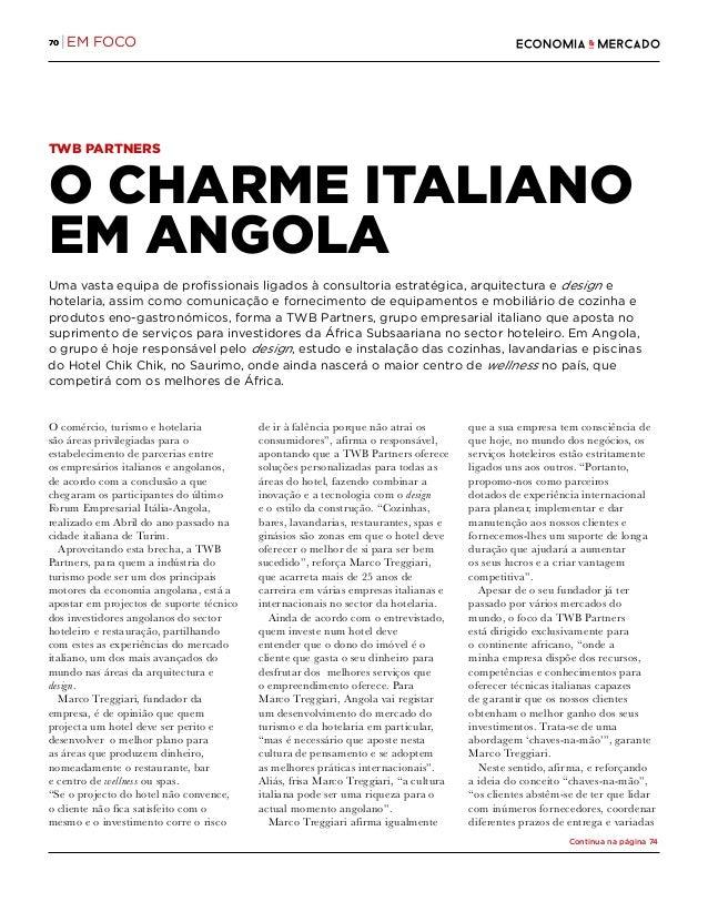 70 |70 |EM FOCO TWB PARTNERS O CHARME ITALIANO EM ANGOLA Uma vasta equipa de profissionais ligados à consultoria estratégi...