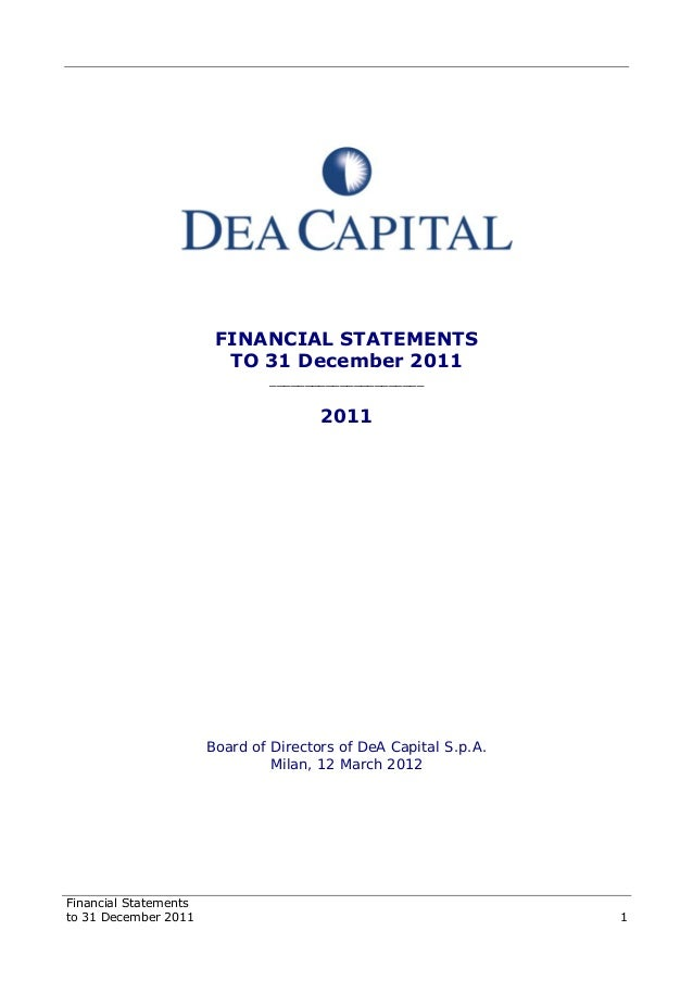 Financial Statements to 31 December 2011 1 FINANCIAL STATEMENTS TO 31 December 2011 ______________________ 2011 Board of D...