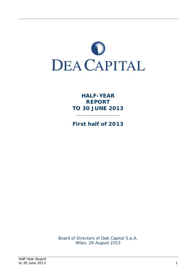 Half-Year Report to 30 June 2013 1 HALF-YEAR REPORT TO 30 JUNE 2013 ______________________ First half of 2013 Board of Dir...