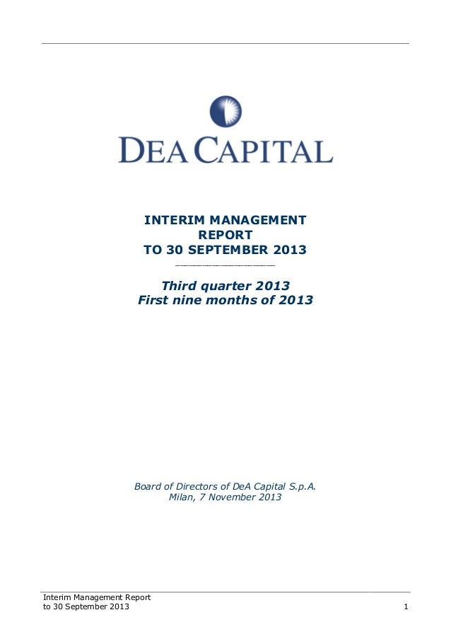 Interim Management Report to 30 September 2013 1 INTERIM MANAGEMENT REPORT TO 30 SEPTEMBER 2013 ______________________ Thi...