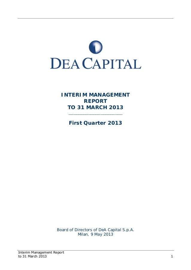 Interim Management Report to 31 March 2013 1 INTERIM MANAGEMENT REPORT TO 31 MARCH 2013 ______________________ First Quart...