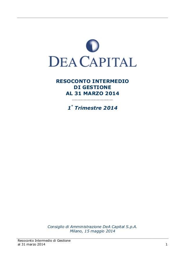Resoconto Intermedio di Gestione al 31 marzo 2014 1 RESOCONTO INTERMEDIO DI GESTIONE AL 31 MARZO 2014 ____________________...