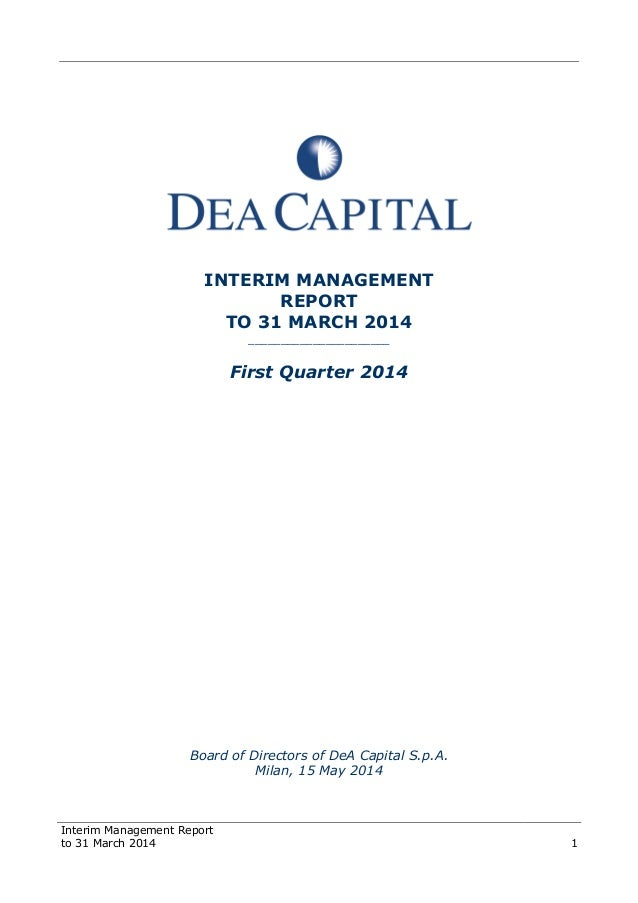 Interim Management Report to 31 March 2014 1 INTERIM MANAGEMENT REPORT TO 31 MARCH 2014 ______________________ First Quart...