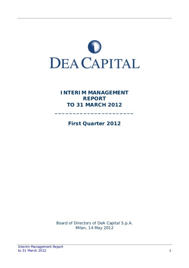 Interim Management Report to 31 March 2012 1 INTERIM MANAGEMENT REPORT TO 31 MARCH 2012 ______________________ First Quart...