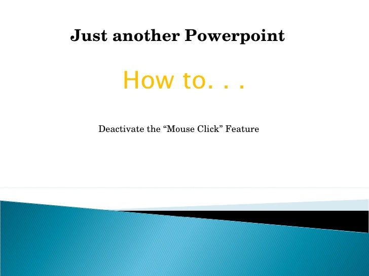 """Just another Powerpoint  How to. . . Deactivate the """"Mouse Click"""" Feature"""