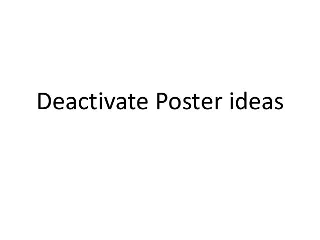 Deactivate Poster ideas