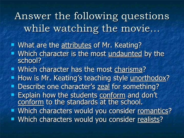 """thesis statement for dead poets society The dead poets society,"""" keating explains,  while the dead poets, together with keating and knox's finally won girlfriend chris,."""