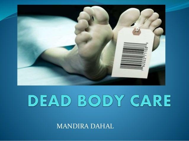 Dead body care