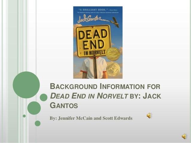 BACKGROUND INFORMATION FORDEAD END IN NORVELT BY: JACKGANTOSBy: Jennifer McCain and Scott Edwards