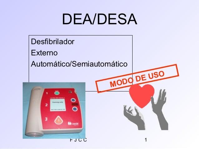 DEA/DESADesfibriladorExternoAutomático/Semiautomático                            DE USO                    MODO          F...