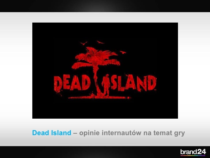 Dead Island  – opinie internautów na temat gry
