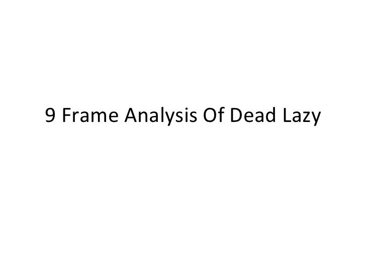 9 Frame Analysis Of Dead Lazy