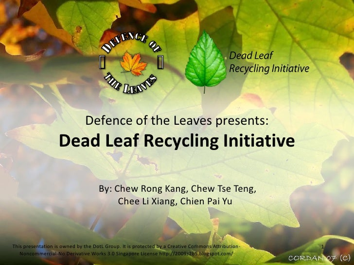 the Leaves<br />Dead Leaf<br />Recycling Initiative<br />Defence of<br /><br /><br />Defence of the Leaves presents:Dead...