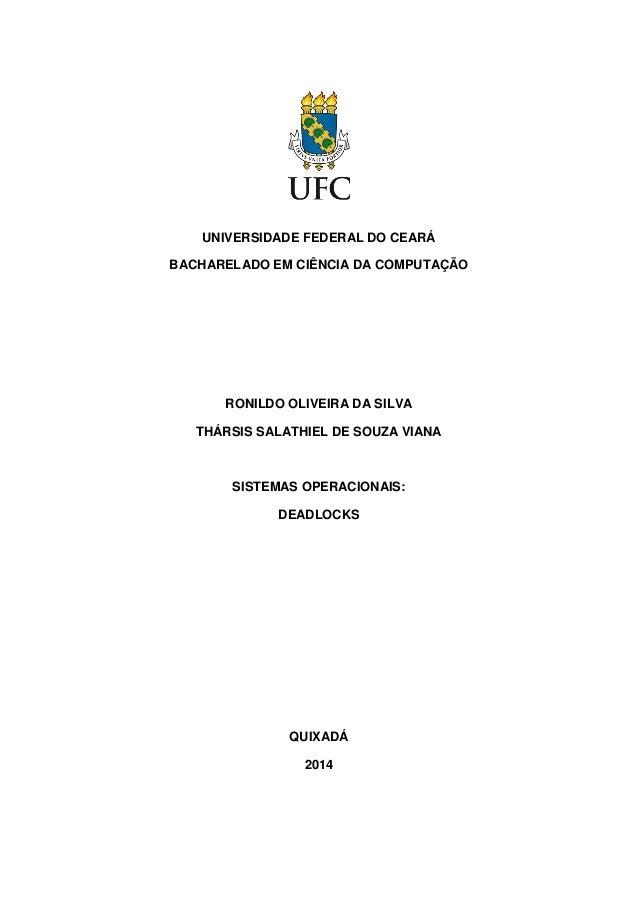 UNIVERSIDADE FEDERAL DO CEARÁ  BACHARELADO EM CIÊNCIA DA COMPUTAÇÃO  RONILDO OLIVEIRA DA SILVA  THÁRSIS SALATHIEL DE SOUZA...