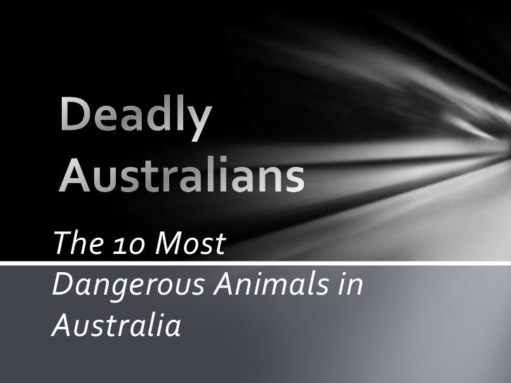 The 10 MostDangerous Animals inAustralia