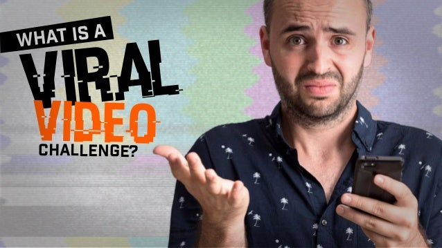 viral video what is a challenge?