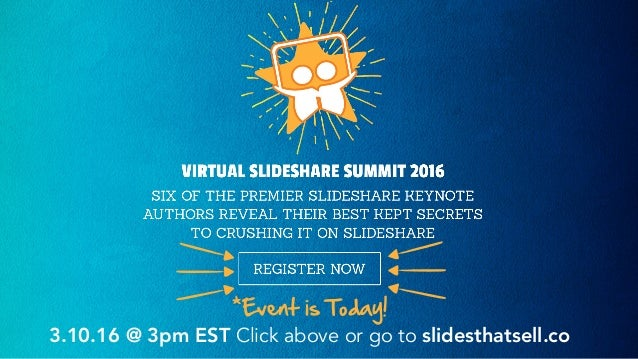 *Event is Today! 3.10.16 @ 3pm EST Click above or go to slidesthatsell.co