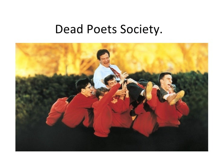 dead poet society in sociology 2017-10-26  dead poets society research papers discuss the film, starring robin williams, about an english teacher at a conservative, aristocratic boarding school who inspires in his students a love of poetry.