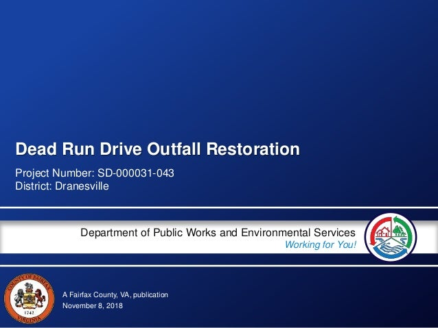 A Fairfax County, VA, publication Department of Public Works and Environmental Services Working for You! Dead Run Drive Ou...