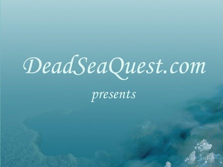 DeadSeaQuest.com   presents