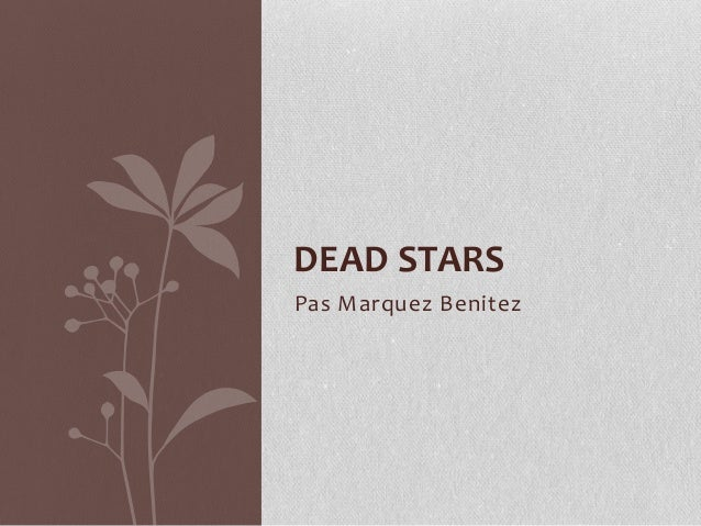 dead star by paz marquez benitez literary criticism Dead stars by paz marquez benitez summary dead star is a love story about a man named alfredo salazar,who has his fiance in the person of esperanza and they have been.