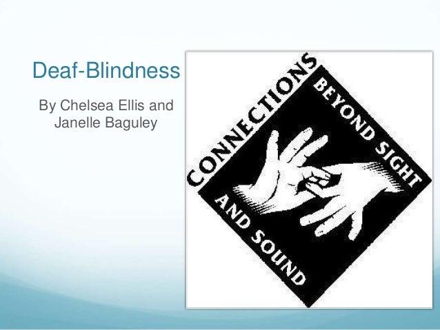 Deaf-BlindnessBy Chelsea Ellis and  Janelle Baguley