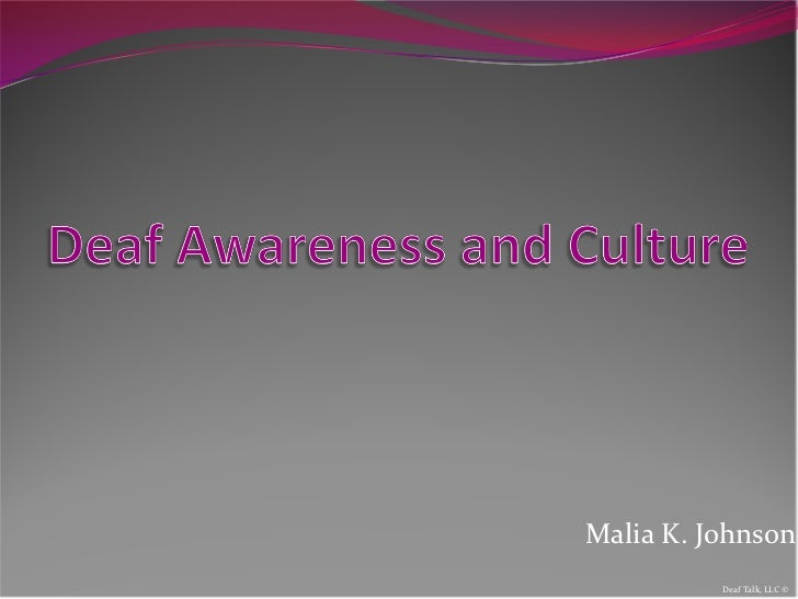 Malia K. Johnson          Deaf Talk, LLC ©