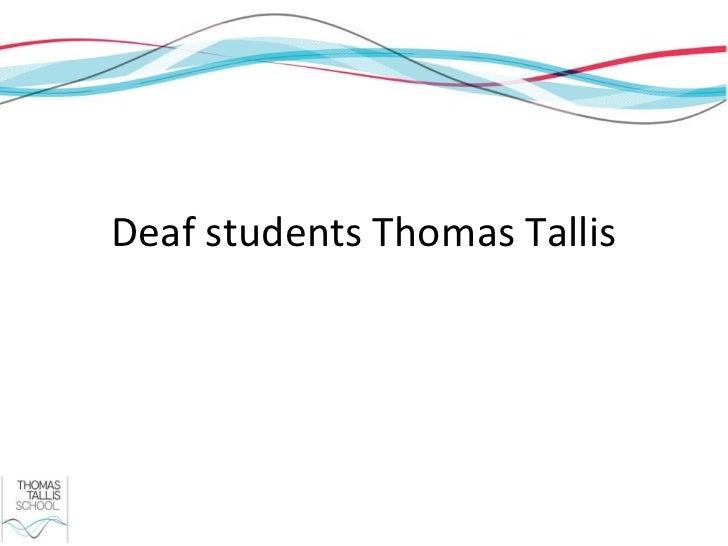 Deaf students Thomas Tallis