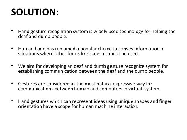 recognition of deaf people Technology for deaf people   deaf people are part of the diversity of life, not necessarily in  • sign language recognition.
