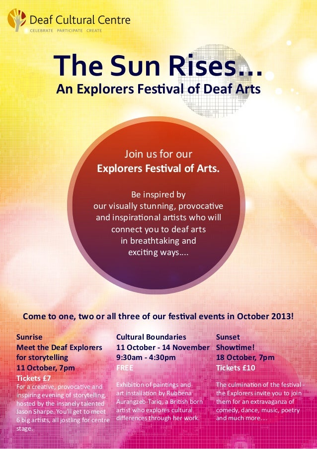 The Sun Rises... An Explorers Festival of Deaf Arts Join us for our Explorers Festival of Arts. Be inspired by our visuall...
