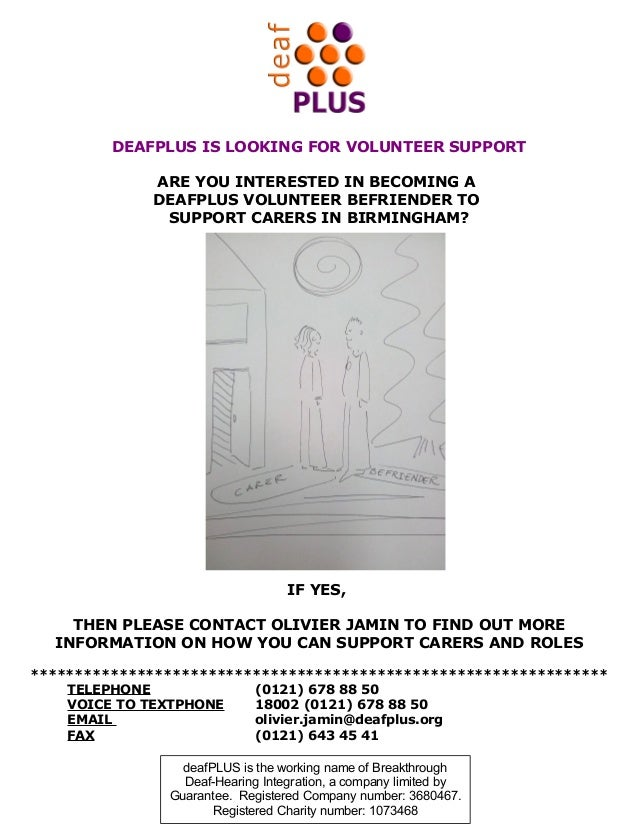 DEAFPLUS IS LOOKING FOR VOLUNTEER SUPPORT ARE YOU INTERESTED IN BECOMING A DEAFPLUS VOLUNTEER BEFRIENDER TO SUPPORT CARERS...